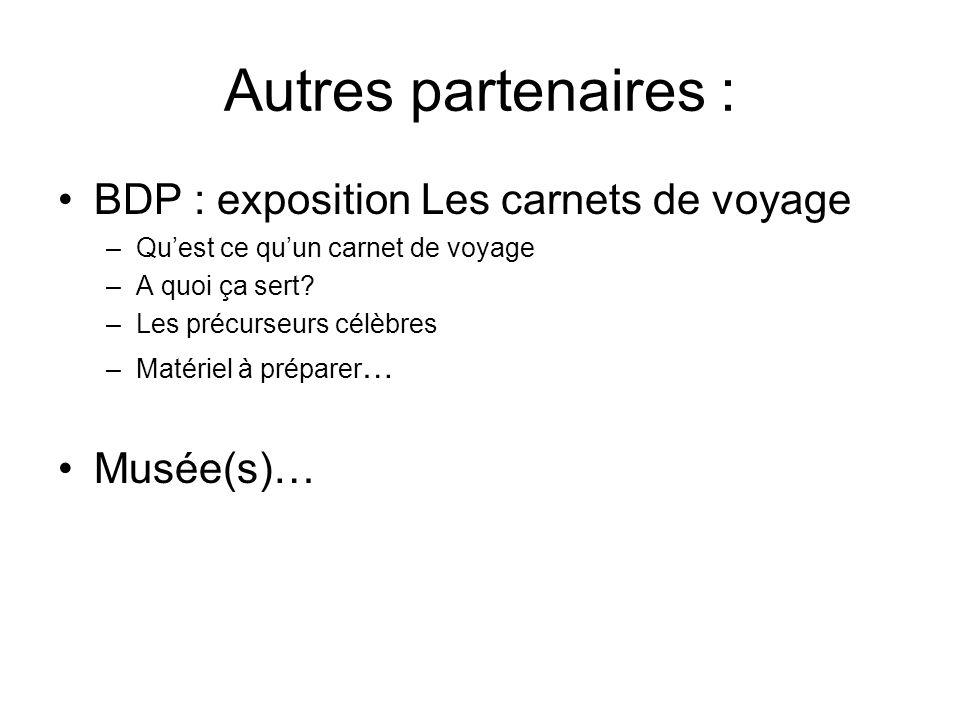 Autres partenaires : BDP : exposition Les carnets de voyage Musée(s)…
