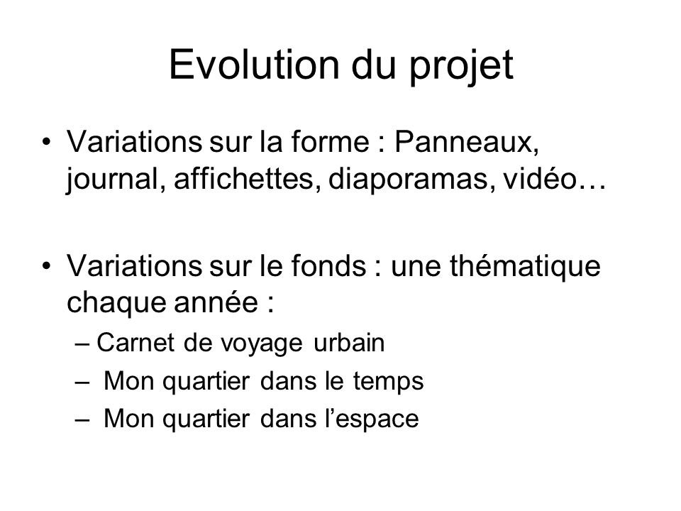 Evolution du projet Variations sur la forme : Panneaux, journal, affichettes, diaporamas, vidéo…