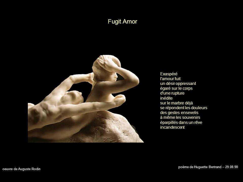 Fugit Amor Exaspéré l amour fuit un désir oppressant égaré sur le corps d une rupture inédite
