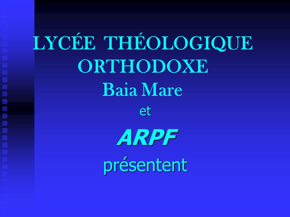 LYCÉE THÉOLOGIQUE ORTHODOXE Baia Mare
