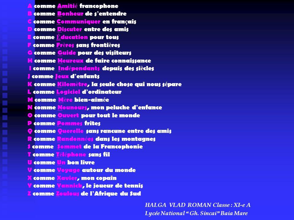 A comme Amitié francophone B comme Bonheur de s'entendre