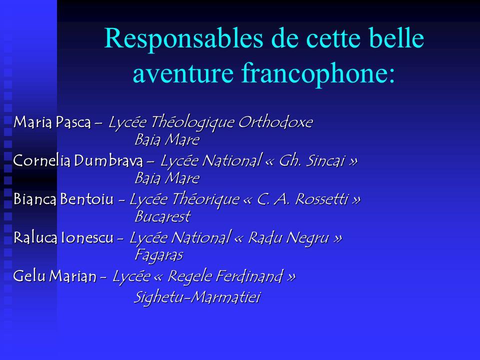 Responsables de cette belle aventure francophone: