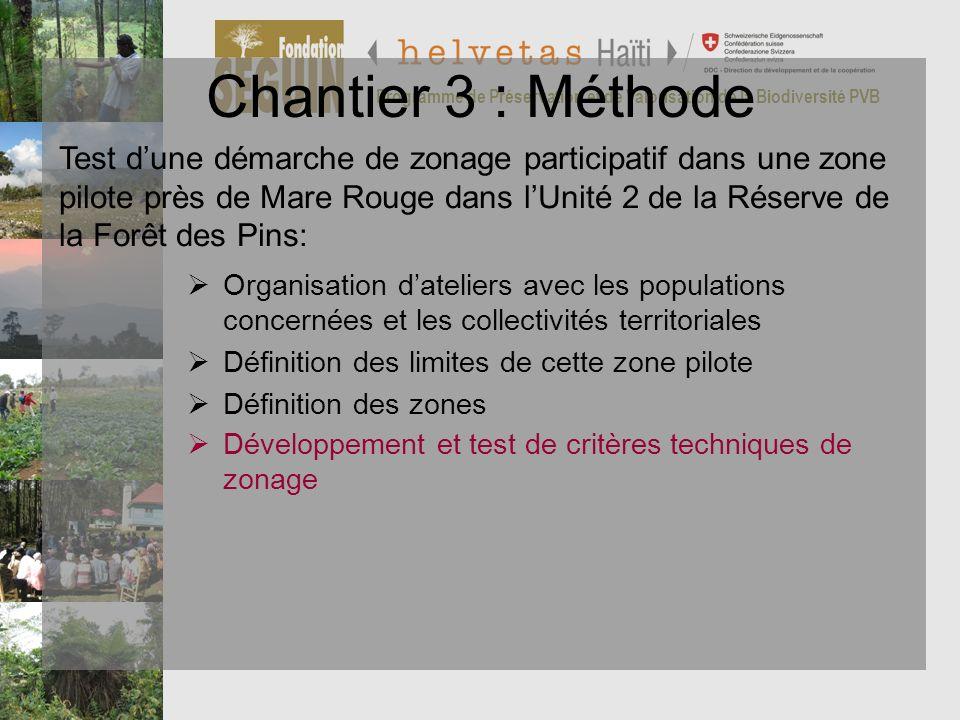 Chantier 3 : Méthode Programme de Préservation et de Valorisation de la Biodiversité PVB.