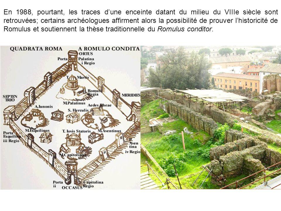 En 1988, pourtant, les traces d'une enceinte datant du milieu du VIIIe siècle sont retrouvées; certains archéologues affirment alors la possibilité de prouver l'historicité de Romulus et soutiennent la thèse traditionnelle du Romulus conditor.
