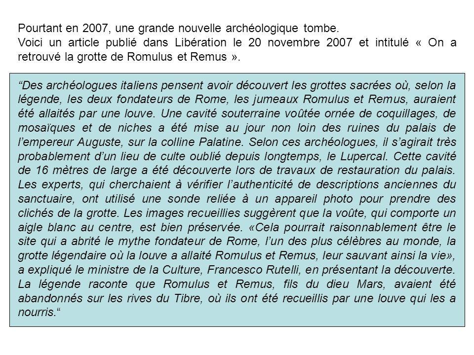 Pourtant en 2007, une grande nouvelle archéologique tombe.
