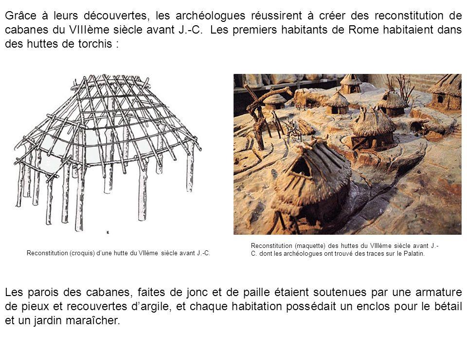 Grâce à leurs découvertes, les archéologues réussirent à créer des reconstitution de cabanes du VIIIème siècle avant J.-C. Les premiers habitants de Rome habitaient dans des huttes de torchis :