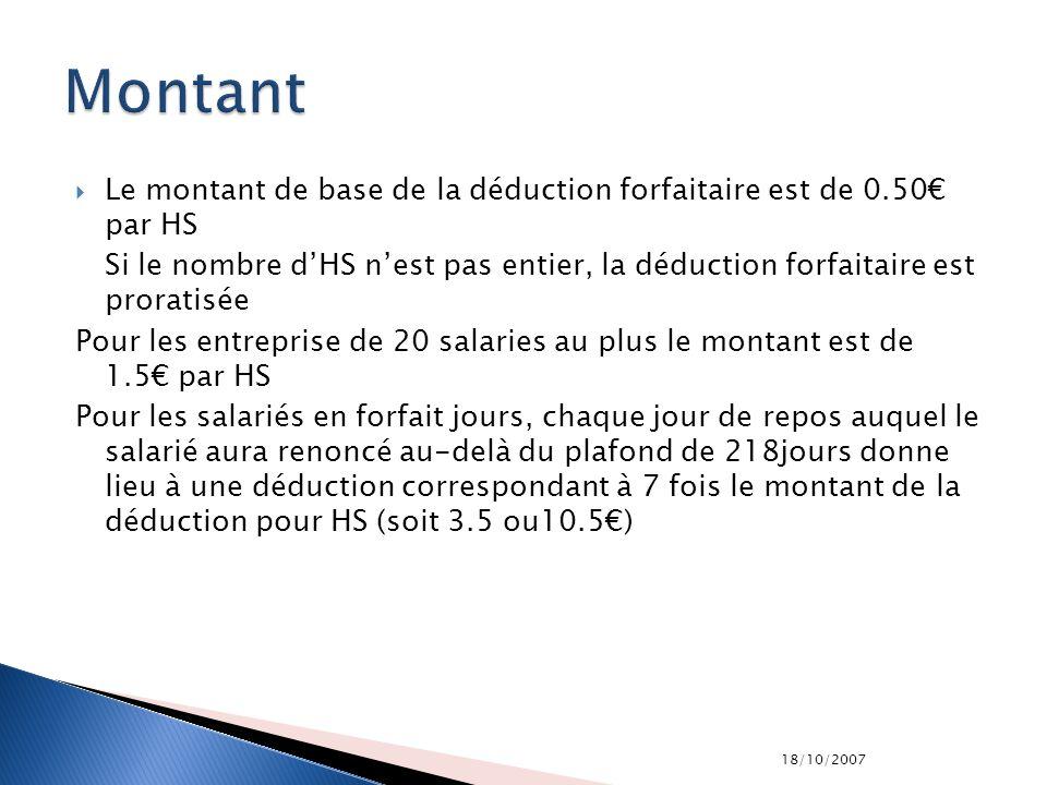 Montant Le montant de base de la déduction forfaitaire est de 0.50€ par HS.