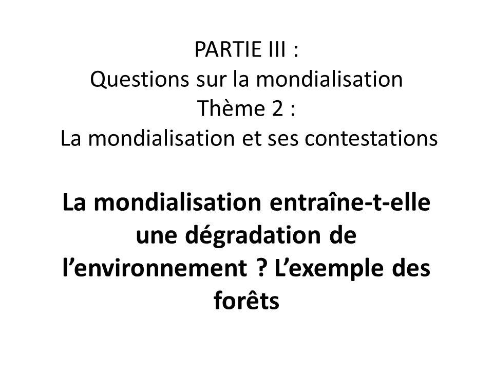 PARTIE III : Questions sur la mondialisation Thème 2 : La mondialisation et ses contestations La mondialisation entraîne-t-elle une dégradation de l'environnement .