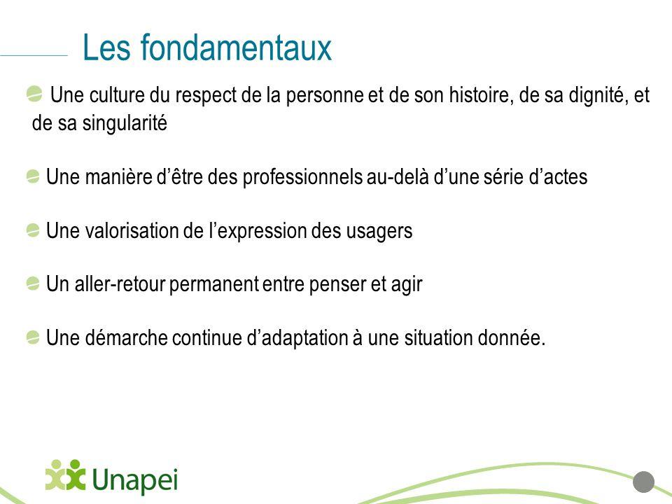 Les fondamentaux Une culture du respect de la personne et de son histoire, de sa dignité, et de sa singularité.