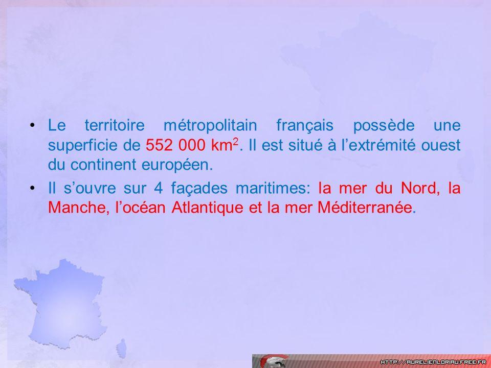 Le territoire métropolitain français possède une superficie de 552 000 km2. Il est situé à l'extrémité ouest du continent européen.