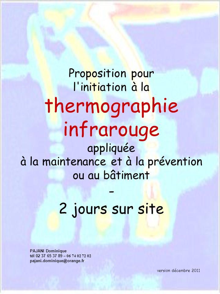 Proposition pour l initiation à la thermographie infrarouge appliquée à la maintenance et à la prévention ou au bâtiment - 2 jours sur site