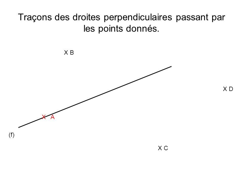 Traçons des droites perpendiculaires passant par les points donnés.