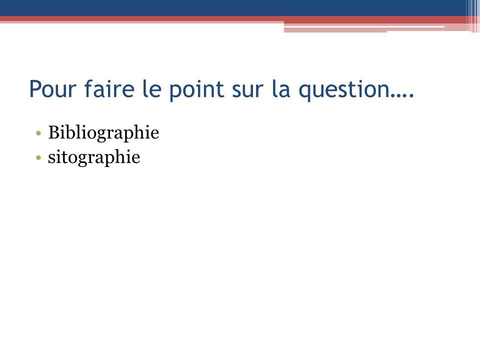 Pour faire le point sur la question….