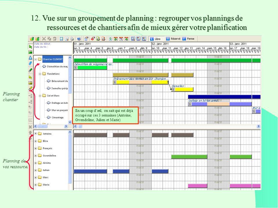 12. Vue sur un groupement de planning : regrouper vos plannings de ressources et de chantiers afin de mieux gérer votre planification