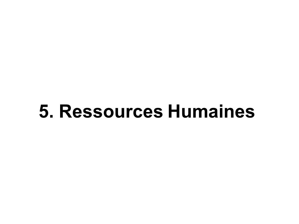 5. Ressources Humaines