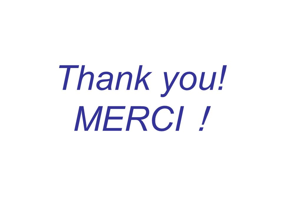 Thank you! MERCI!