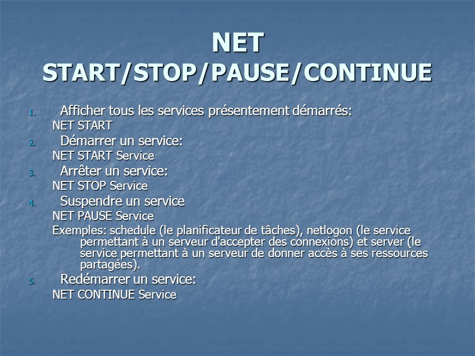 NET START/STOP/PAUSE/CONTINUE