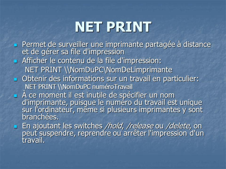 NET PRINT Permet de surveiller une imprimante partagée à distance et de gérer sa file d impression.