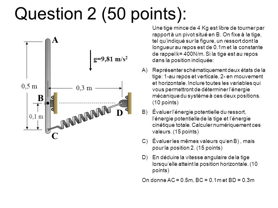 Question 2 (50 points): A B D C g=9,81 m/s2 0,5 m 0,3 m 0,1 m