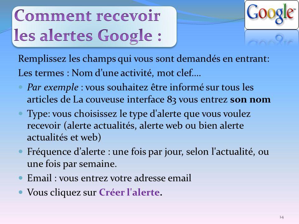 Comment recevoir les alertes Google :
