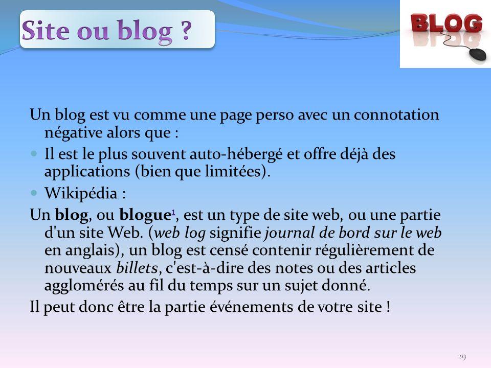 Site ou blog Un blog est vu comme une page perso avec un connotation négative alors que :