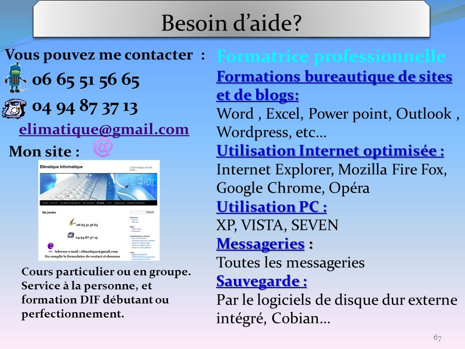 Besoin d'aide Formatrice professionnelle 06 65 51 56 65