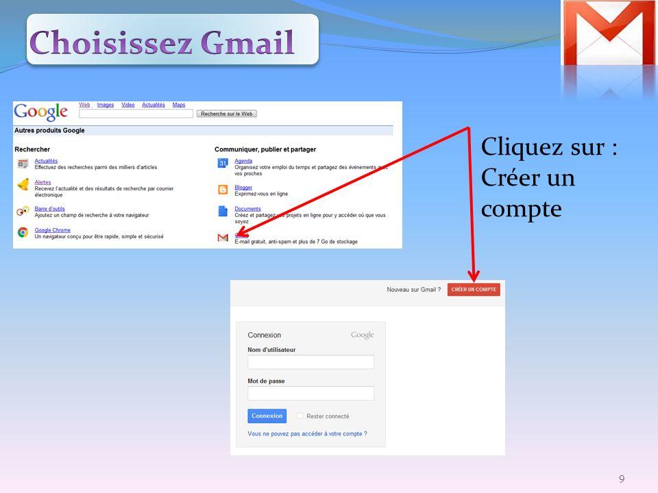 Choisissez Gmail Cliquez sur : Créer un compte