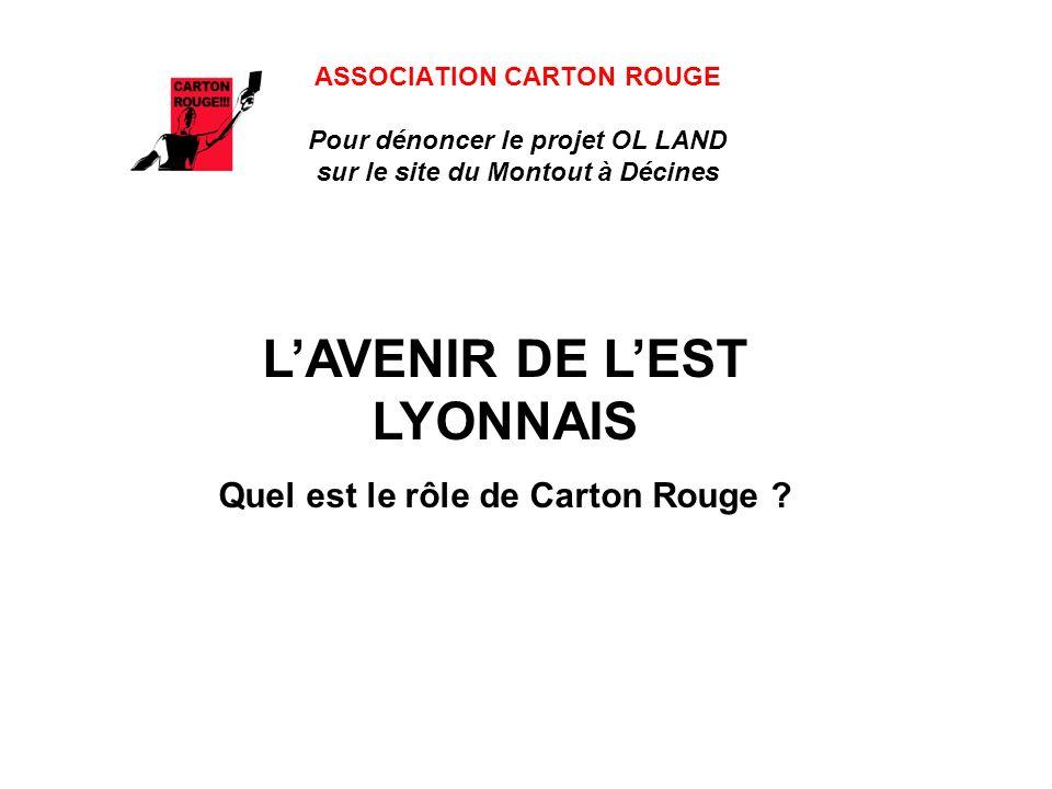 L'AVENIR DE L'EST LYONNAIS Quel est le rôle de Carton Rouge