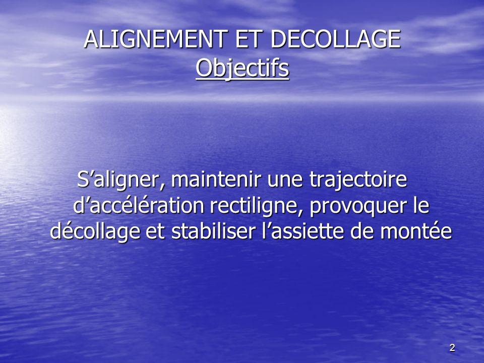 ALIGNEMENT ET DECOLLAGE Objectifs