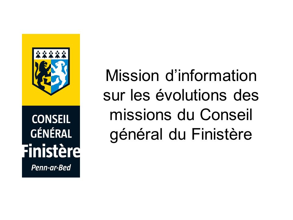 Mission d'information sur les évolutions des missions du Conseil général du Finistère