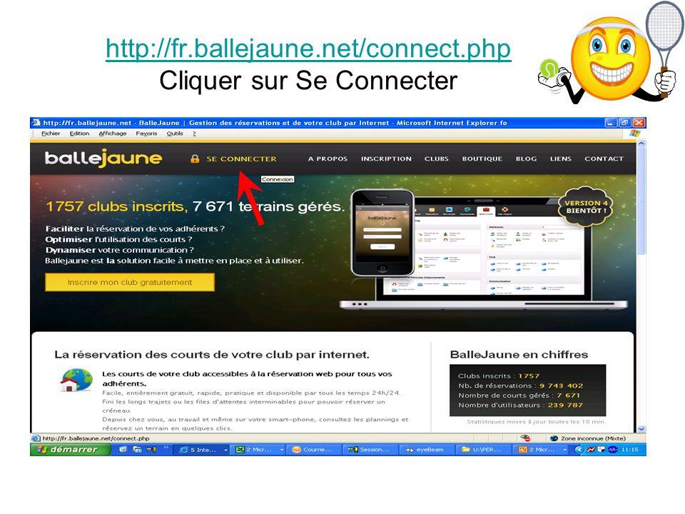 http://fr.ballejaune.net/connect.php Cliquer sur Se Connecter