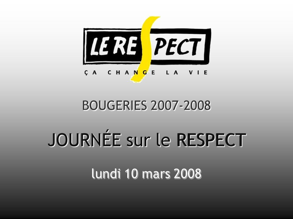 BOUGERIES JOURNÉE sur le RESPECT lundi 10 mars 2008