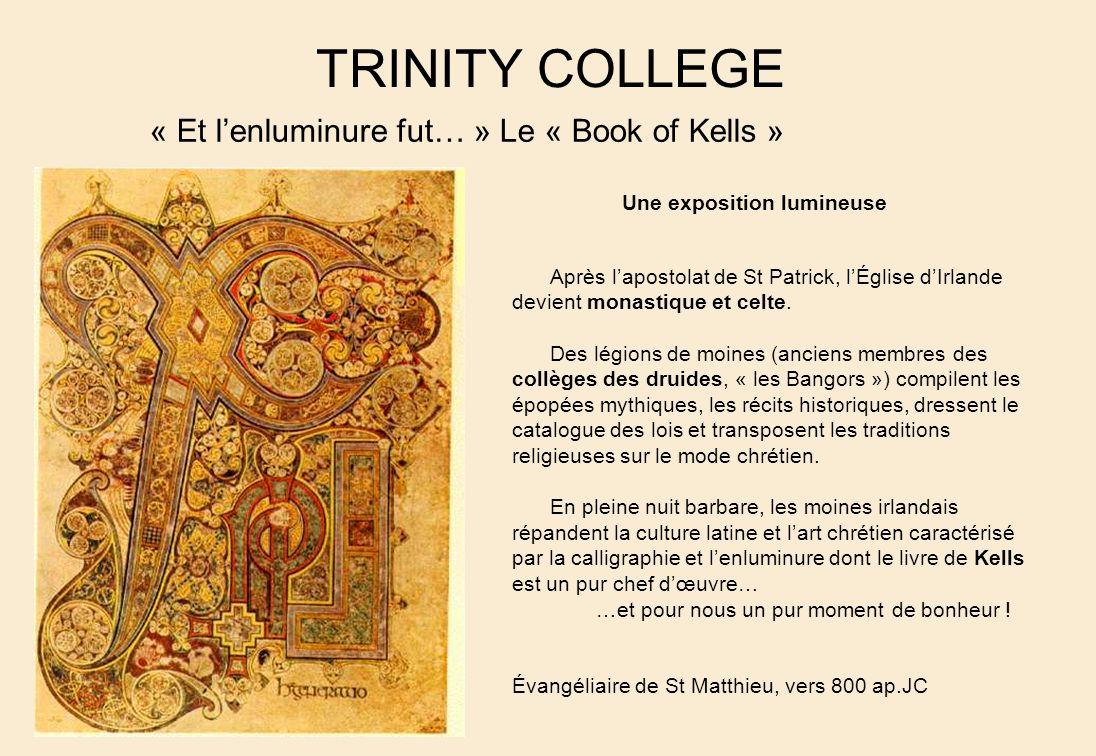 TRINITY COLLEGE « Et l'enluminure fut… » Le « Book of Kells »