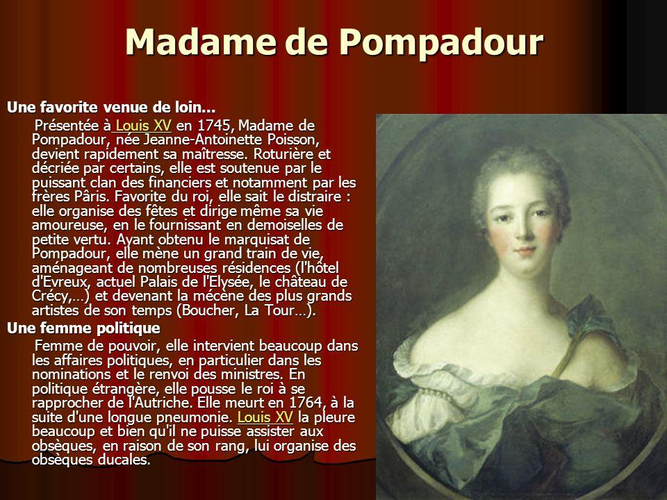 Madame de Pompadour Une favorite venue de loin...