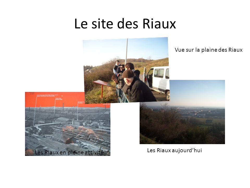 Le site des Riaux Vue sur la plaine des Riaux Les Riaux aujourd'hui