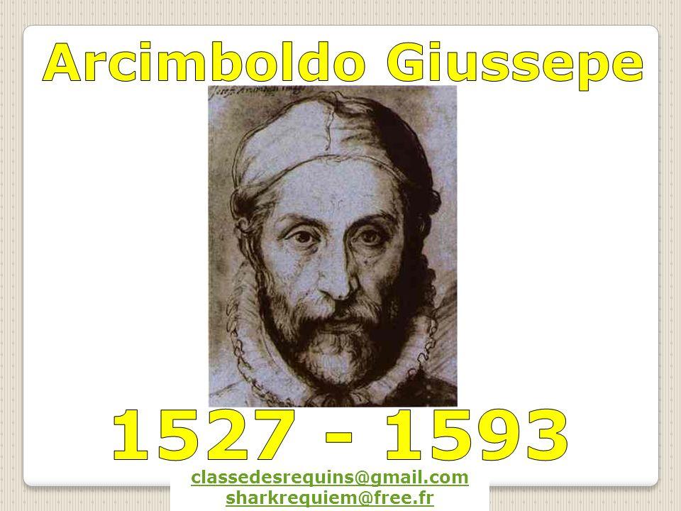 1527 - 1593 Arcimboldo Giussepe classedesrequins@gmail.com