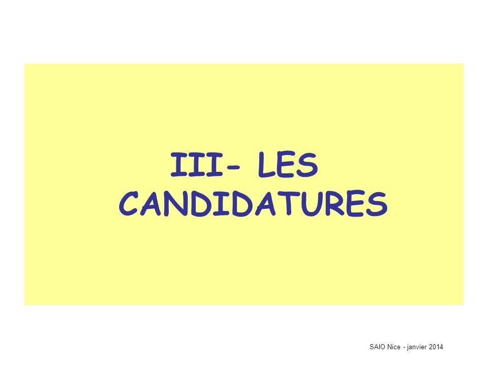 III- LES CANDIDATURES SAIO Nice - janvier 2014