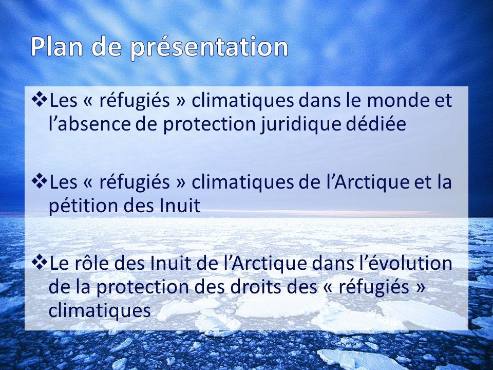 Plan de présentation Les « réfugiés » climatiques dans le monde et l'absence de protection juridique dédiée.