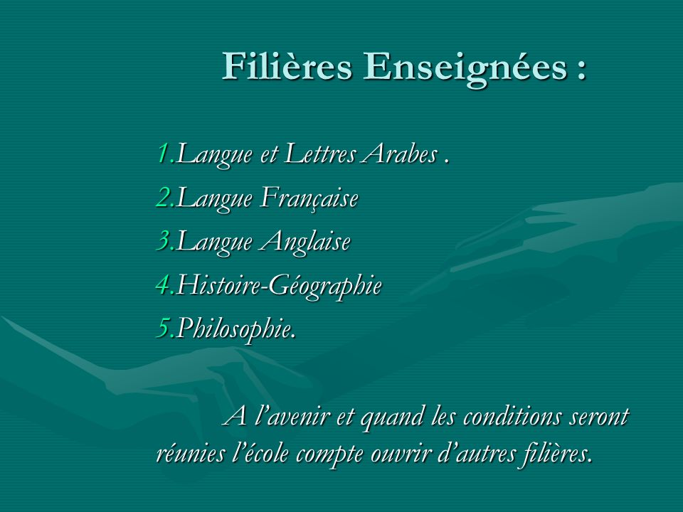Filières Enseignées : Langue et Lettres Arabes . Langue Française