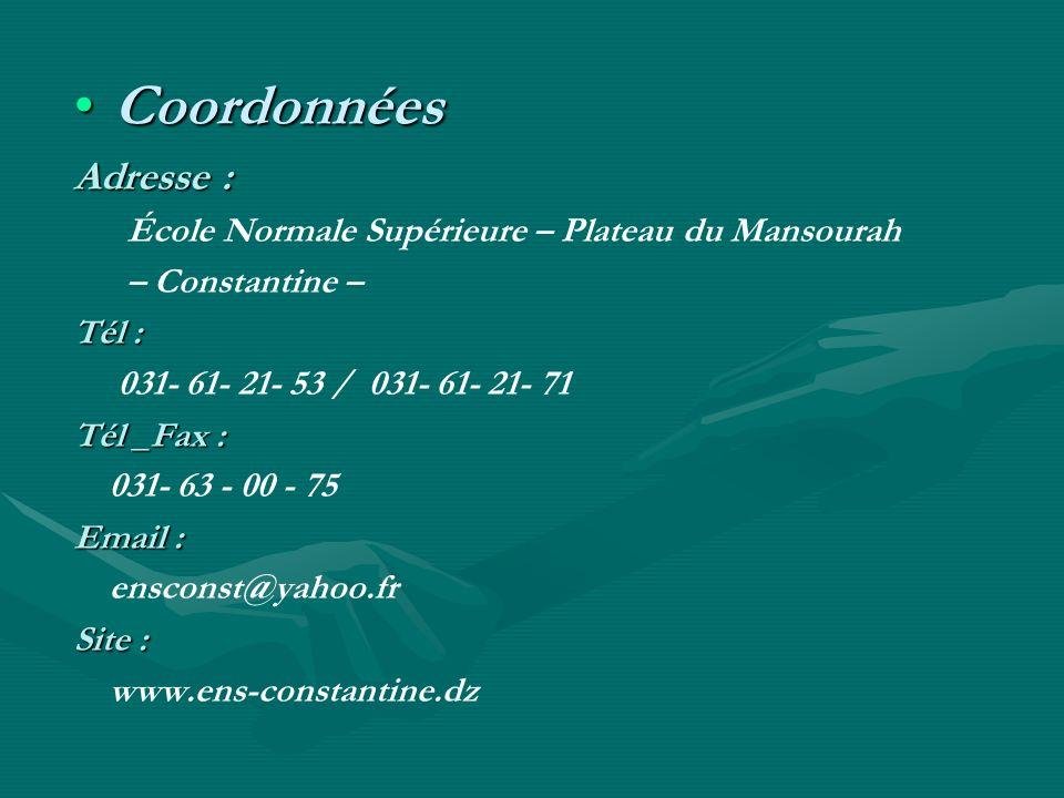 Coordonnées Adresse : École Normale Supérieure – Plateau du Mansourah