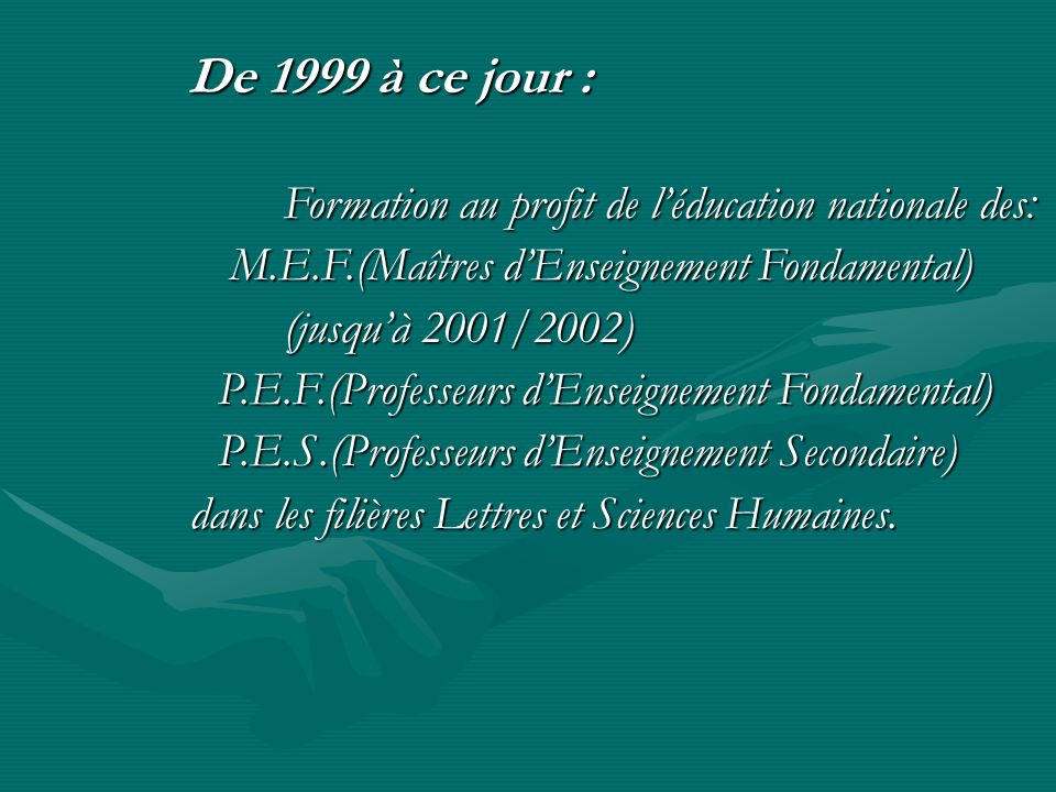 Formation au profit de l'éducation nationale des: