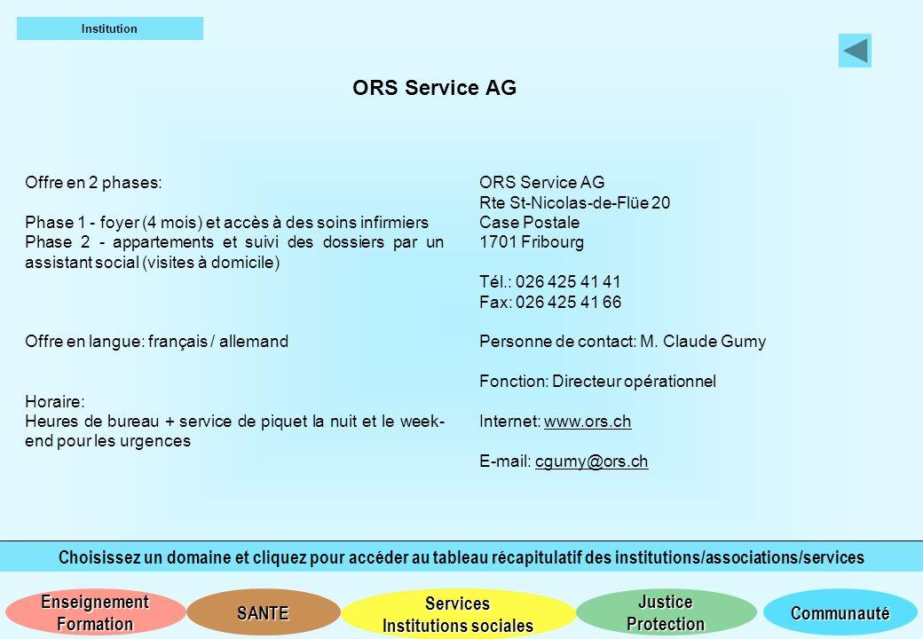 Institution ORS Service AG. Offre en 2 phases: Phase 1 - foyer (4 mois) et accès à des soins infirmiers.
