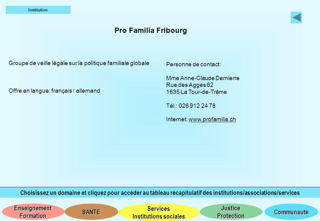 Institution Pro Familia Fribourg. Groupe de veille légale sur la politique familiale globale. Offre en langue: français / allemand.