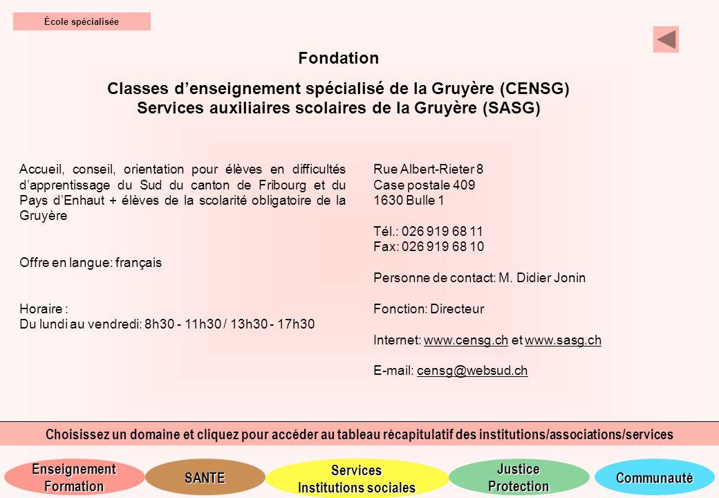 École spécialisée Fondation. Classes d'enseignement spécialisé de la Gruyère (CENSG) Services auxiliaires scolaires de la Gruyère (SASG)