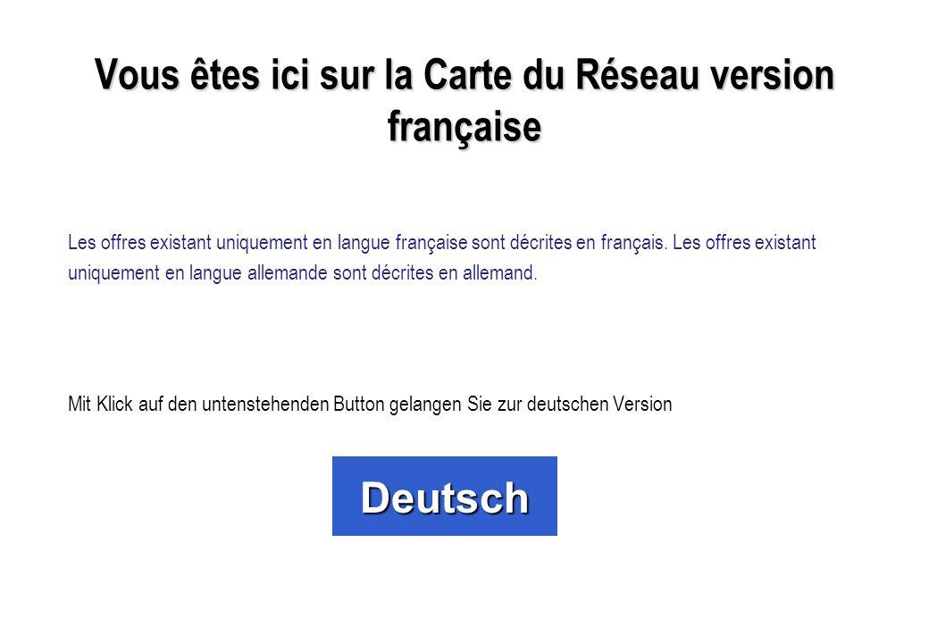 Vous êtes ici sur la Carte du Réseau version française