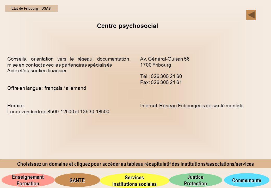 Etat de Fribourg - DSAS Centre psychosocial. Conseils, orientation vers le réseau, documentation, mise en contact avec les partenaires spécialisés.