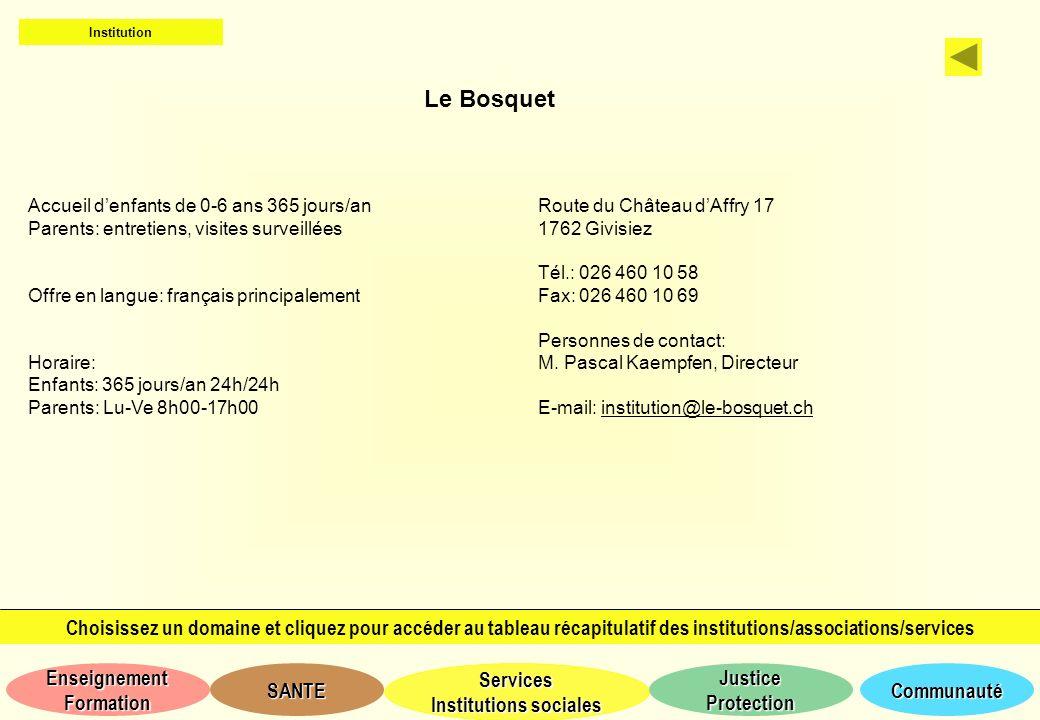 Institution Le Bosquet. Accueil d'enfants de 0-6 ans 365 jours/an. Parents: entretiens, visites surveillées.
