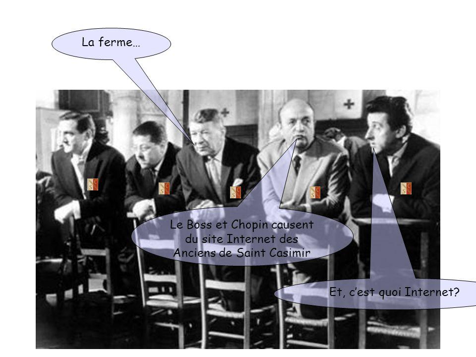 La ferme… Le Boss et Chopin causent du site Internet des Anciens de Saint Casimir.