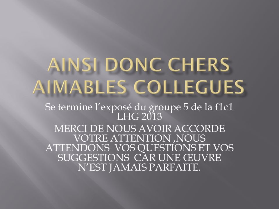AINSI DONC chers aimables collegues