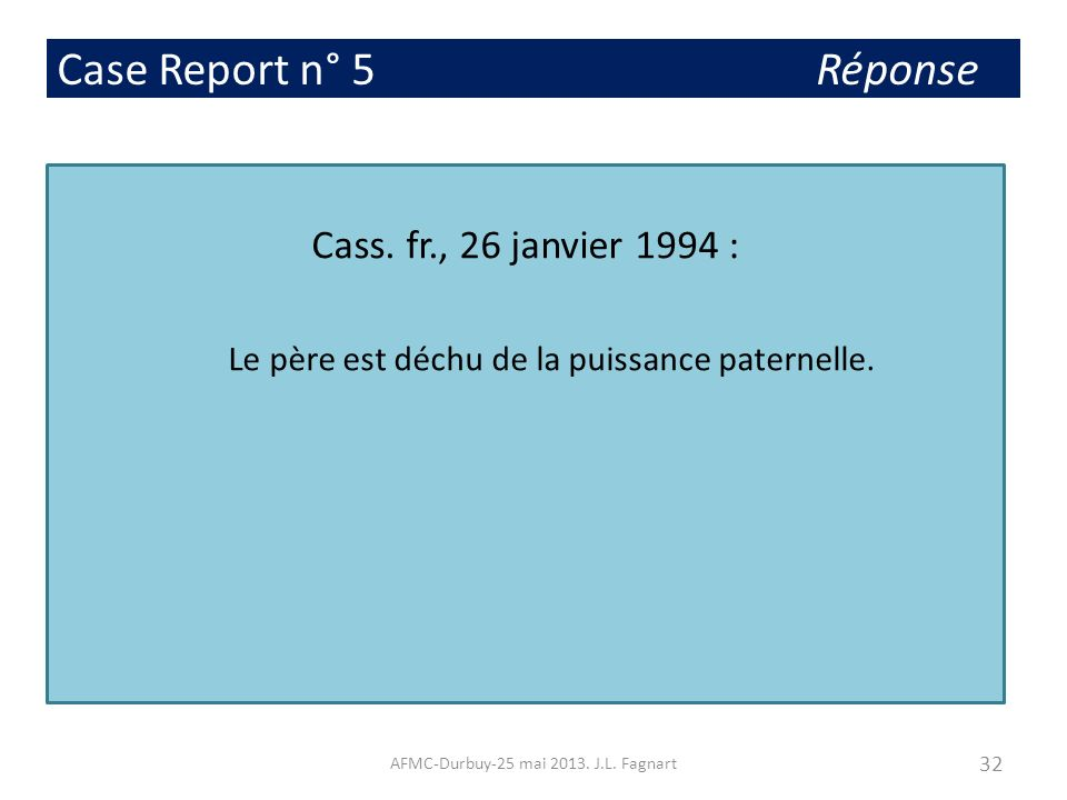 Case Report n° 5 Réponse Cass. fr., 26 janvier 1994 :